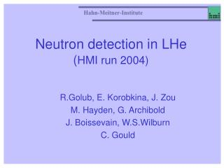 Neutron detection in LHe ( HMI run 2004)