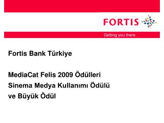 Fortis Bank Türkiye MediaCat Felis 2009 Ödülleri Sinema Medya Kullanımı Ödülü  ve Büyük Ödül