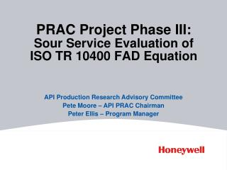 PRAC Project Phase III:  Sour Service Evaluation of  ISO TR 10400 FAD Equation