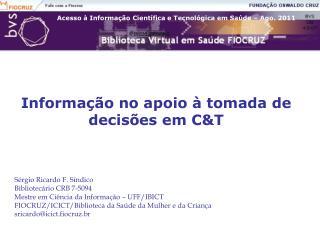 Informação no apoio à tomada de decisões em C&T