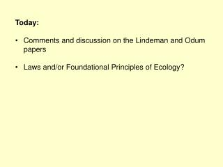 Today: Comments and discussion on the Lindeman and  Odum  papers