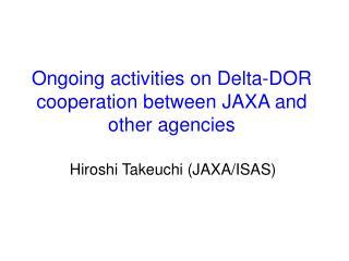 Ongoing activities on Delta-DOR cooperation between JAXA and other agencies