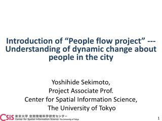 "Introduction of ""People flow project"" ---Understanding of dynamic change about people in the city"