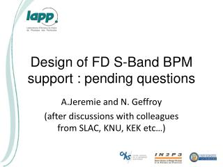 Design of FD S-Band BPM support : pending questions