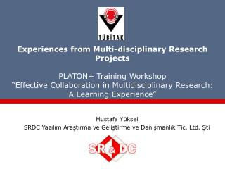 Experiences from Multi-disciplinary Research Projects PLATON+ Training Workshop