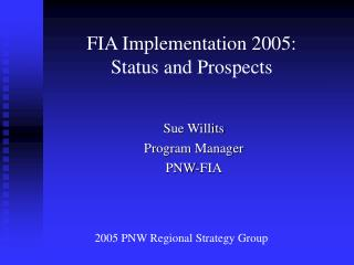 FIA Implementation 2005: Status and Prospects