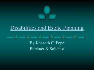 Disabilities and Estate Planning