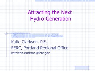 Attracting the Next  Hydro-Generation