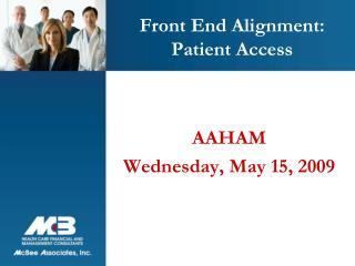 Front End Alignment: Patient Access