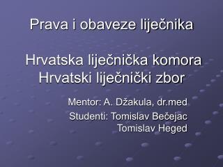 Prava i obaveze liječnika   Hrvatska liječnička komora Hrvatski liječnički zbor