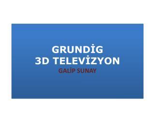 GRUNDİG 3D TELEVİZYON