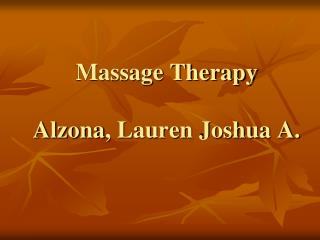 Massage Therapy Alzona , Lauren Joshua A.