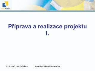 P?�prava a realizace projektu I.