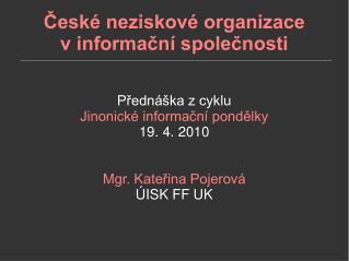 České neziskové organizace  v informační společnosti