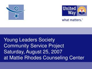 Young Leaders Society Community Service Project Saturday, August 25, 2007 at Mattie Rhodes Counseling Center