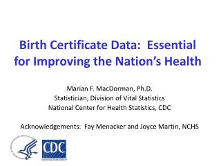 Birth Certificate Data:  Essential for Improving the Nation s Health