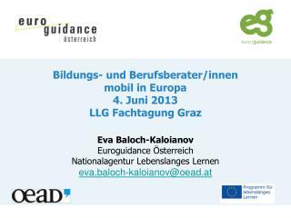 Bildungs- und Berufsberater/innen  mobil in Europa  4. Juni 2013 LLG Fachtagung Graz