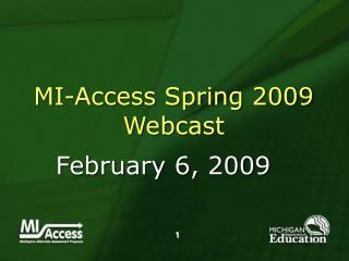 MI-Access Spring 2009 Webcast