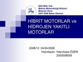 HİBRİT MOTORLAR ve HİDROJEN YAKITLI MOTORLAR