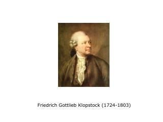 Friedrich Gottlieb Klopstock (1724-1803)