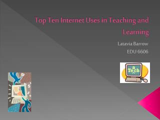 Top Ten Internet Uses in Teaching and Learning