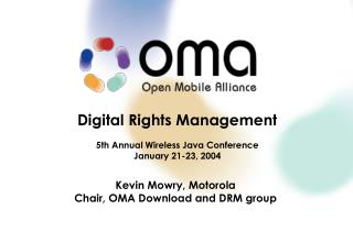 Digital Rights Management 5th Annual Wireless Java Conference January 21-23, 2004