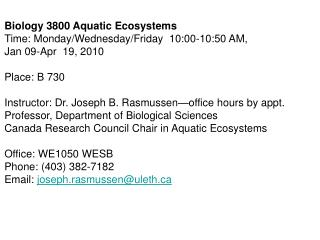 Biology 3800 Aquatic Ecosystems Time: Monday/Wednesday/Friday  10:00-10:50 AM,