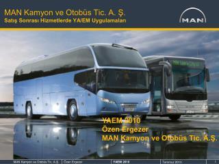 MAN Kamyon ve Otobüs Tic. A. Ş. Satış Sonrası Hizmetlerde YA/EM Uygulamaları