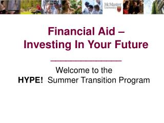 Financial Aid –  Investing In Your Future ______________