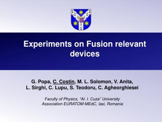 Experiments on Fusion relevant devices