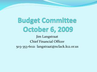 Budget Committee  October 6, 2009