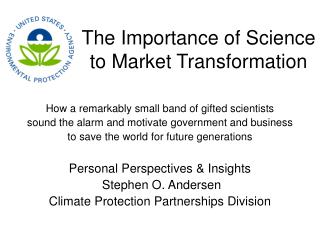 The Importance of Science to Market Transformation