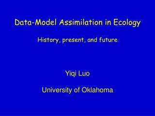 Data-Model Assimilation in Ecology History, present, and future