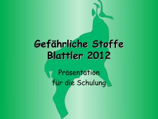 Gefährliche Stoffe Blattler  2012
