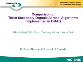 Comparison of   Three Secondary Organic Aerosol Algorithms  Implemented in CMAQ