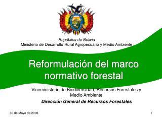Reformulación del marco normativo forestal