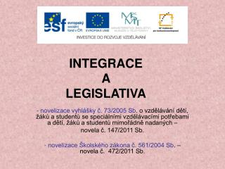 INTEGRACE  A  LEGISLATIVA