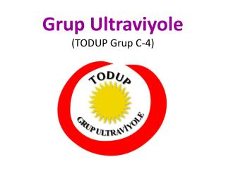 Grup Ultraviyole (TODUP Grup C-4)