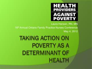 Taking action on  P overty as a  Determinant of Health