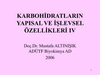 KARBOHİDRATLARIN YAPISAL VE İŞLEVSEL ÖZELLİKLERİ IV