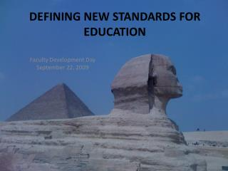 DEFINING NEW STANDARDS FOR EDUCATION