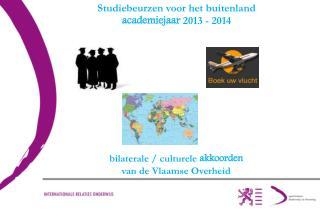 Studiebeurzen voor het buitenland academiejaar  2013 - 2014