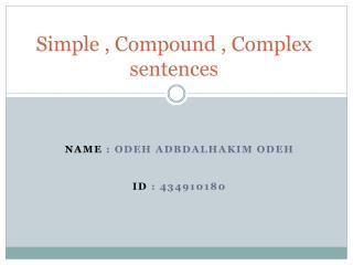Simple , Compound , Complex sentences