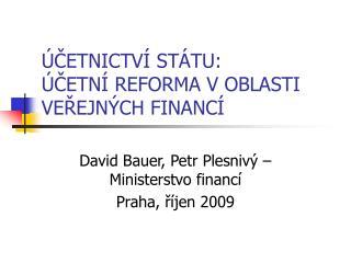 ÚČETNICTVÍ STÁTU: ÚČETNÍ REFORMA V OBLASTI VEŘEJNÝCH FINANCÍ