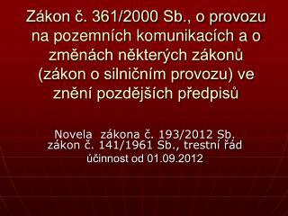 Novela  zákona č. 193/2012 Sb. zákon č. 141/1961 Sb., trestní řád účinnost od 01.09.2012