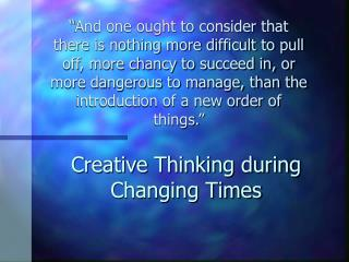 Creative Thinking during Changing Times