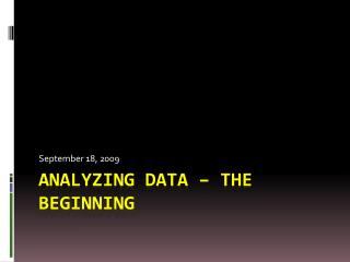 Analyzing data – the beginning