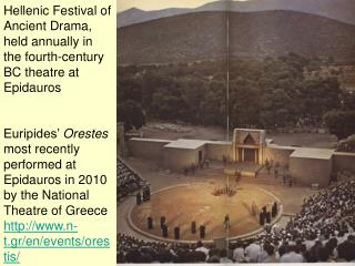 Hellenic Festival of Ancient Drama, held annually in the fourth-century BC theatre at Epidauros