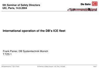 Frank Panier, DB Systemtechnik Munich T.TZS 1