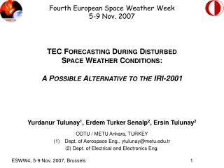 Fourth European Space Weather Week 5-9 Nov .  2007 TEC F ORECASTING D URING  D ISTURBED